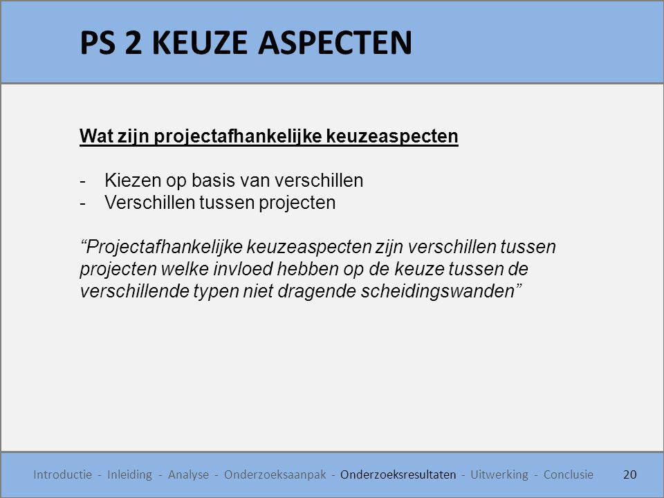 PS 2 KEUZE ASPECTEN Wat zijn projectafhankelijke keuzeaspecten