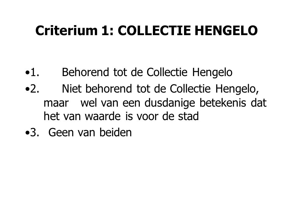 Criterium 1: COLLECTIE HENGELO