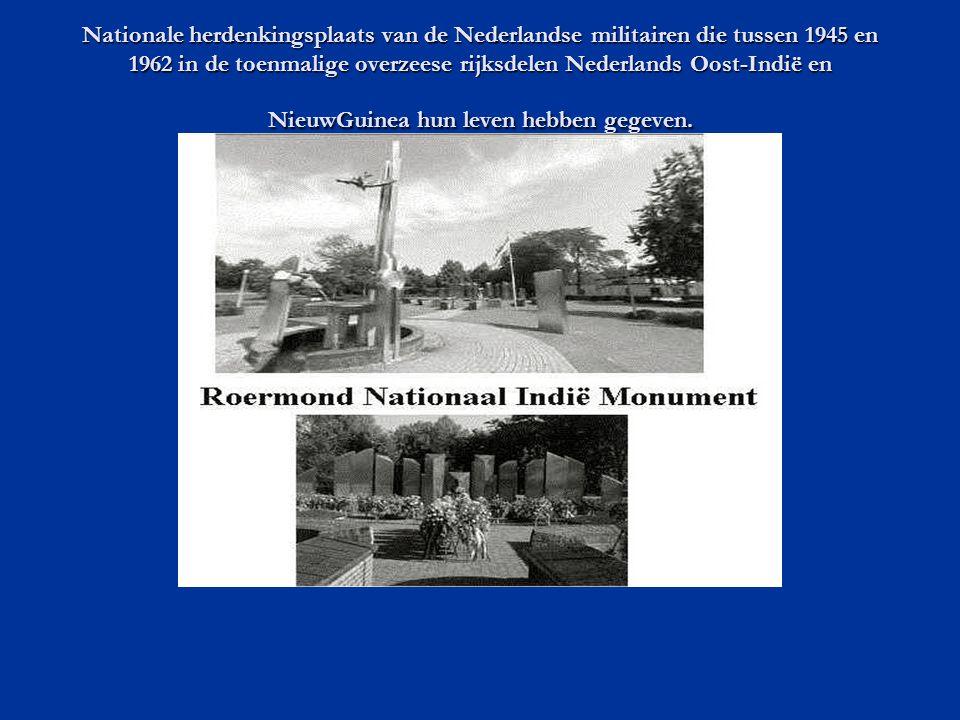 Nationale herdenkingsplaats van de Nederlandse militairen die tussen 1945 en 1962 in de toenmalige overzeese rijksdelen Nederlands Oost-Indië en NieuwGuinea hun leven hebben gegeven.