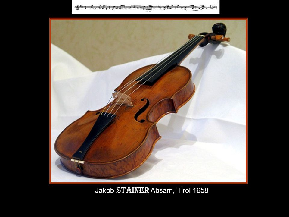 Jakob Stainer Absam, Tirol 1658