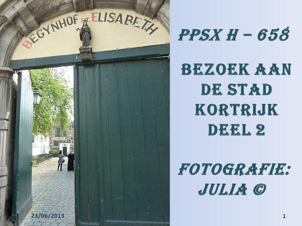 PPSX H – 658 Bezoek aan De stad Kortrijk Deel 2 Fotografie: Julia ©