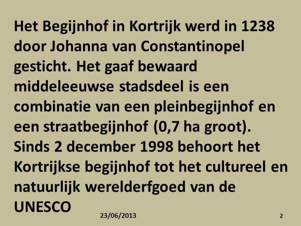 Het Begijnhof in Kortrijk werd in 1238 door Johanna van Constantinopel gesticht. Het gaaf bewaard middeleeuwse stadsdeel is een combinatie van een pleinbegijnhof en een straatbegijnhof (0,7 ha groot). Sinds 2 december 1998 behoort het Kortrijkse begijnhof tot het cultureel en natuurlijk werelderfgoed van de UNESCO