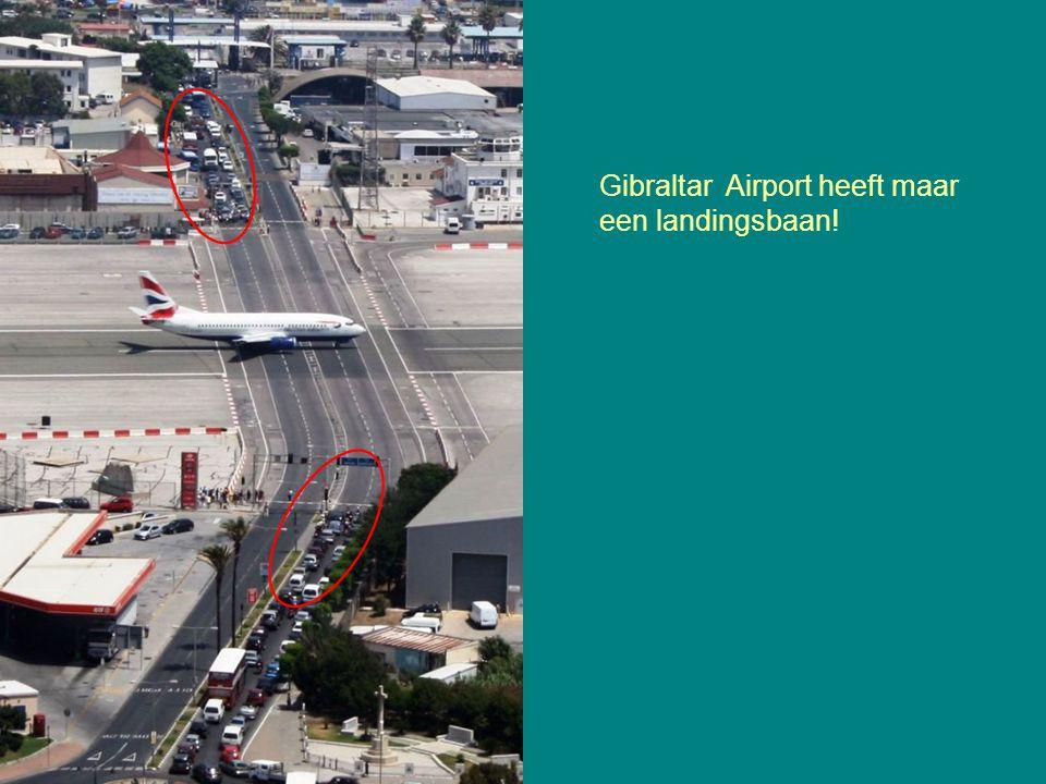 Gibraltar Airport heeft maar een landingsbaan!