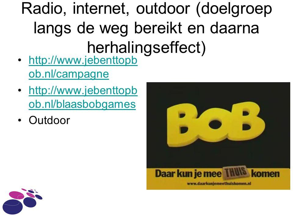 Radio, internet, outdoor (doelgroep langs de weg bereikt en daarna herhalingseffect)
