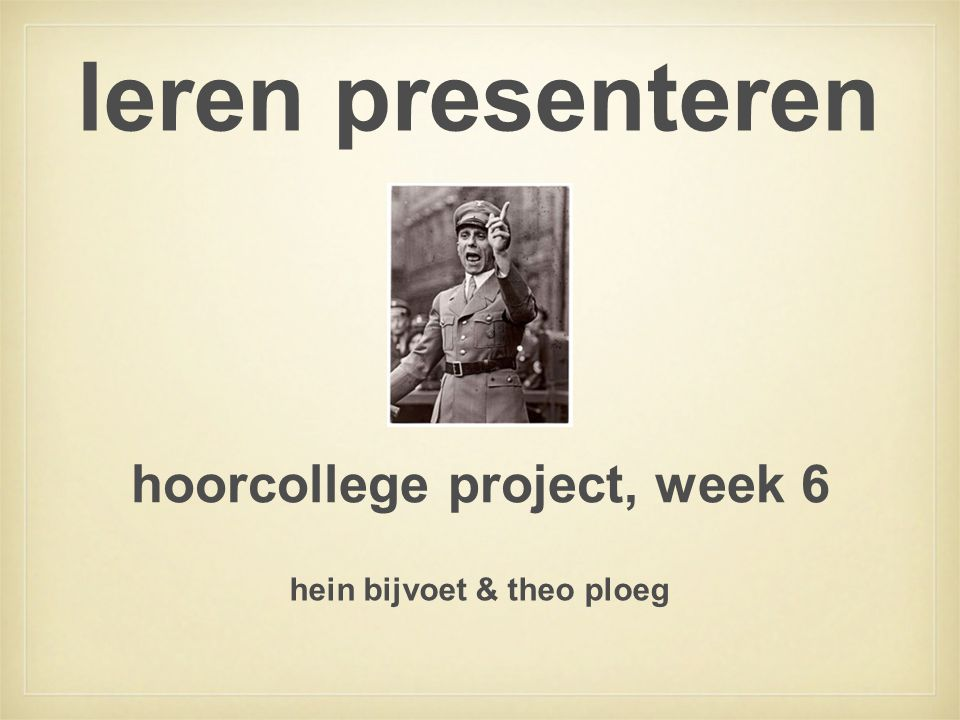hoorcollege project, week 6 hein bijvoet & theo ploeg