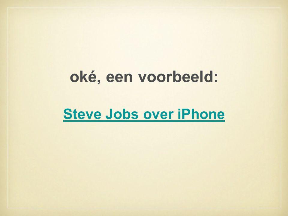 oké, een voorbeeld: Steve Jobs over iPhone