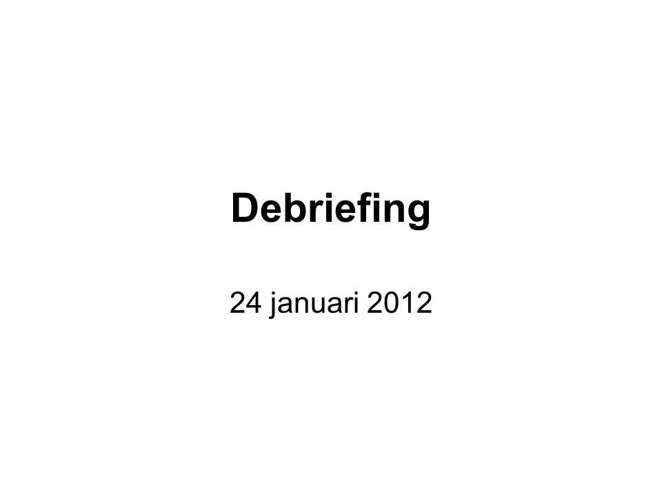 Debriefing 24 januari 2012