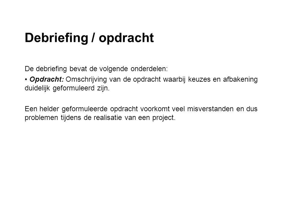 Debriefing / opdracht De debriefing bevat de volgende onderdelen: