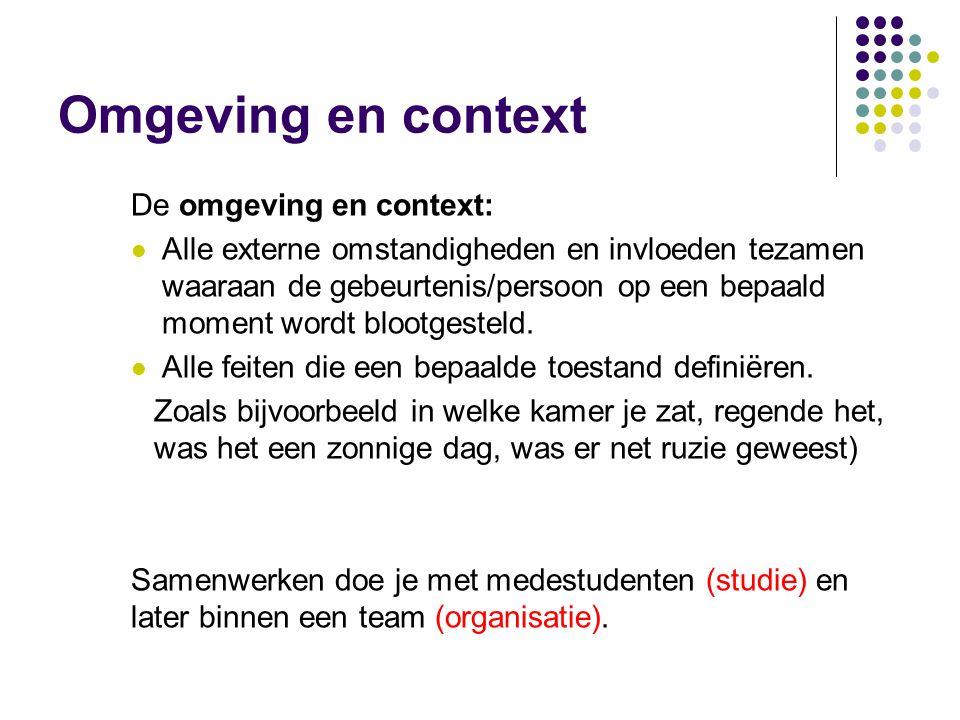 Omgeving en context De omgeving en context: