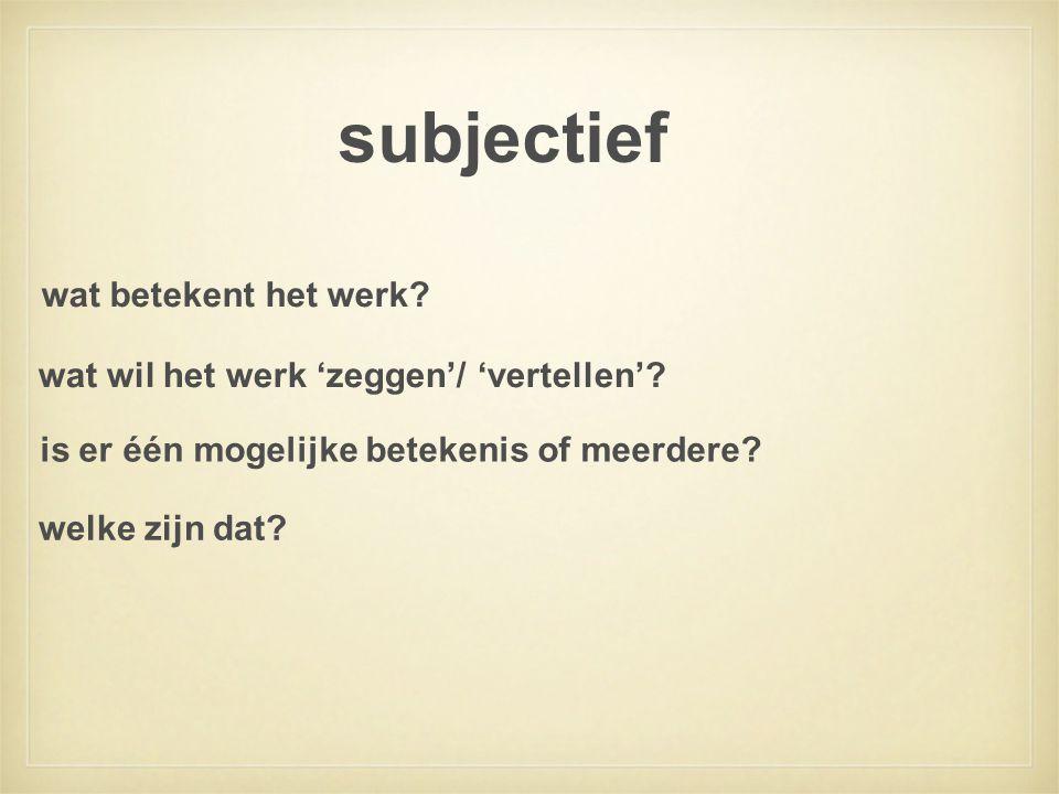 subjectief wat betekent het werk
