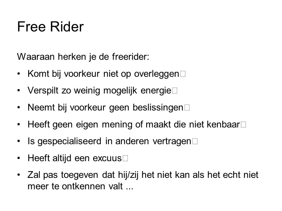 Free Rider Waaraan herken je de freerider: