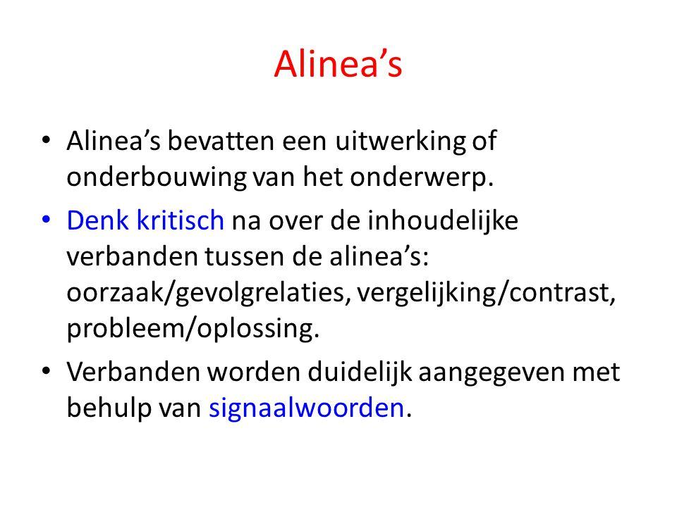 Alinea's Alinea's bevatten een uitwerking of onderbouwing van het onderwerp.