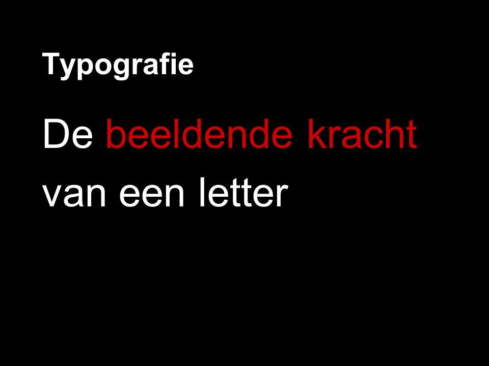 Typografie De beeldende kracht van een letter