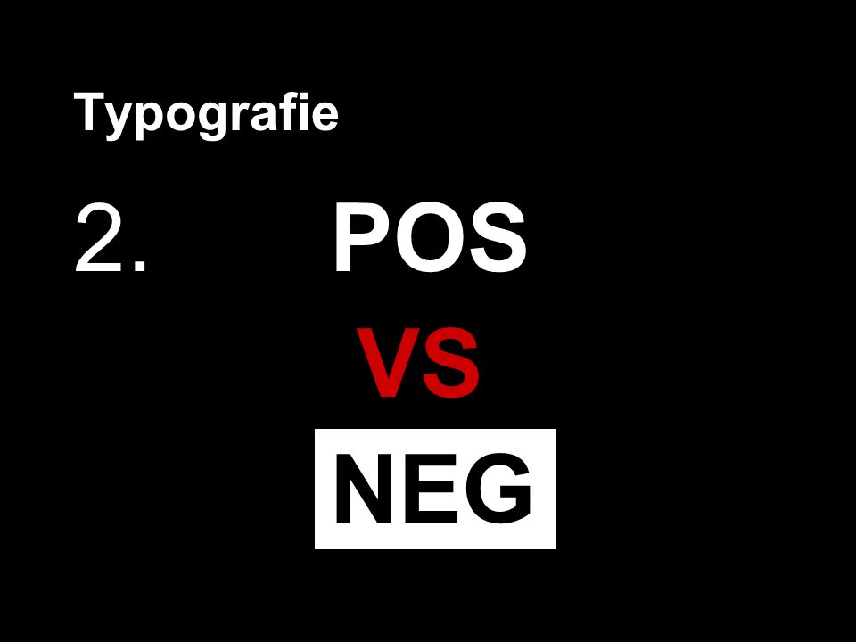 Typografie 2. POS VS NEG