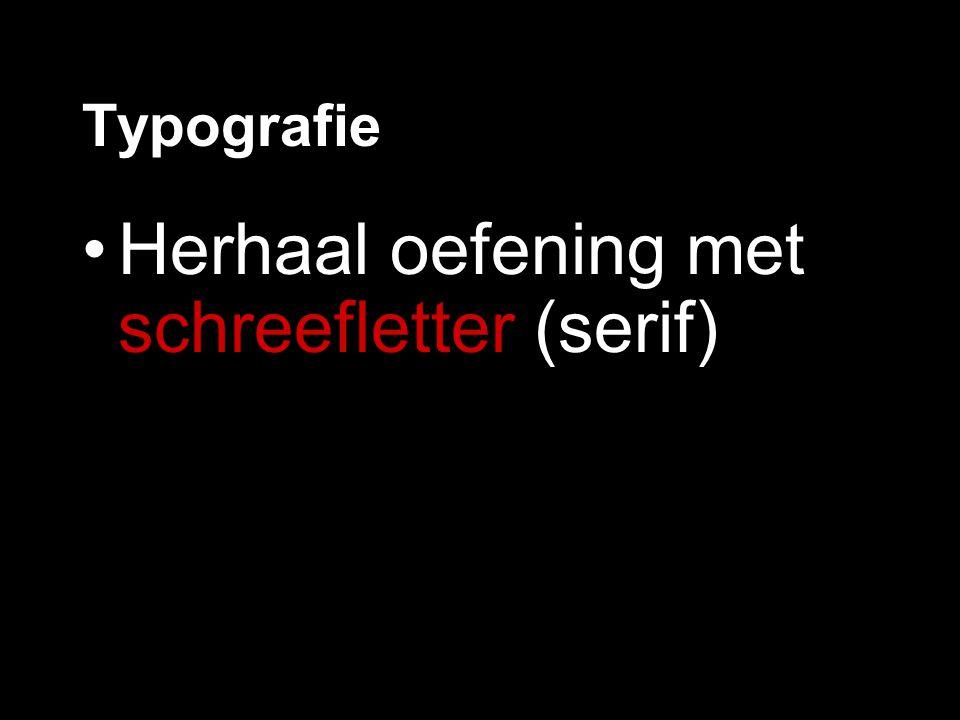 Herhaal oefening met schreefletter (serif)