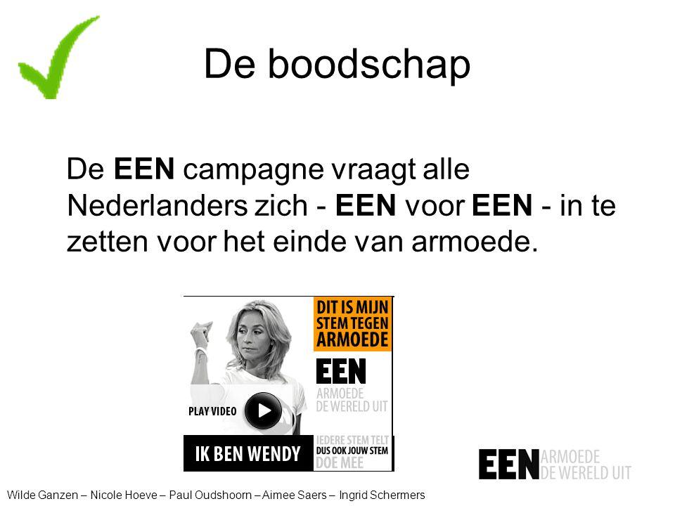 De boodschap De EEN campagne vraagt alle Nederlanders zich - EEN voor EEN - in te zetten voor het einde van armoede.