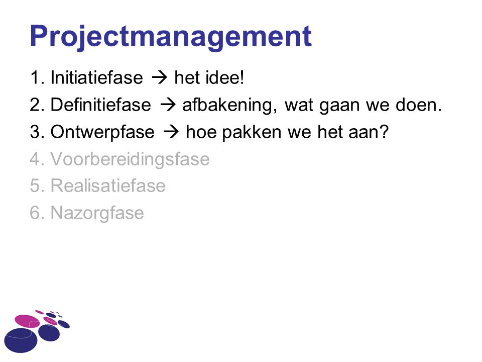 Projectmanagement 1. Initiatiefase  het idee!