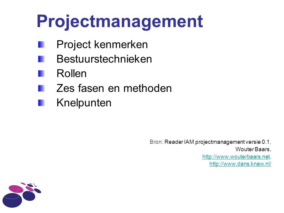 Projectmanagement Project kenmerken Bestuurstechnieken Rollen