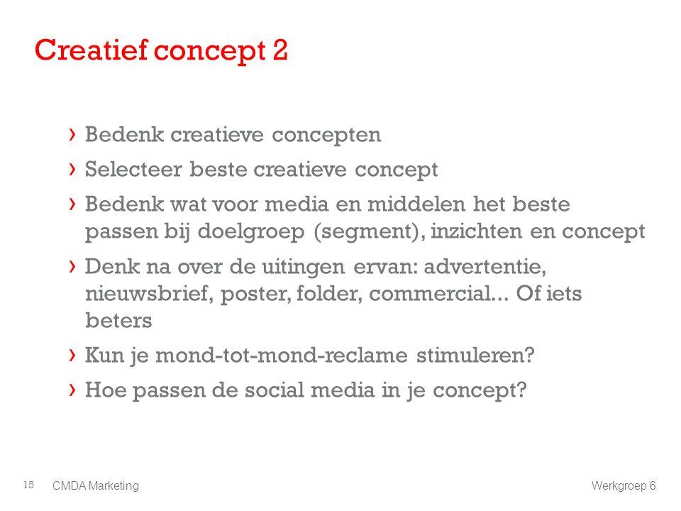 Creatief concept 2 Bedenk creatieve concepten