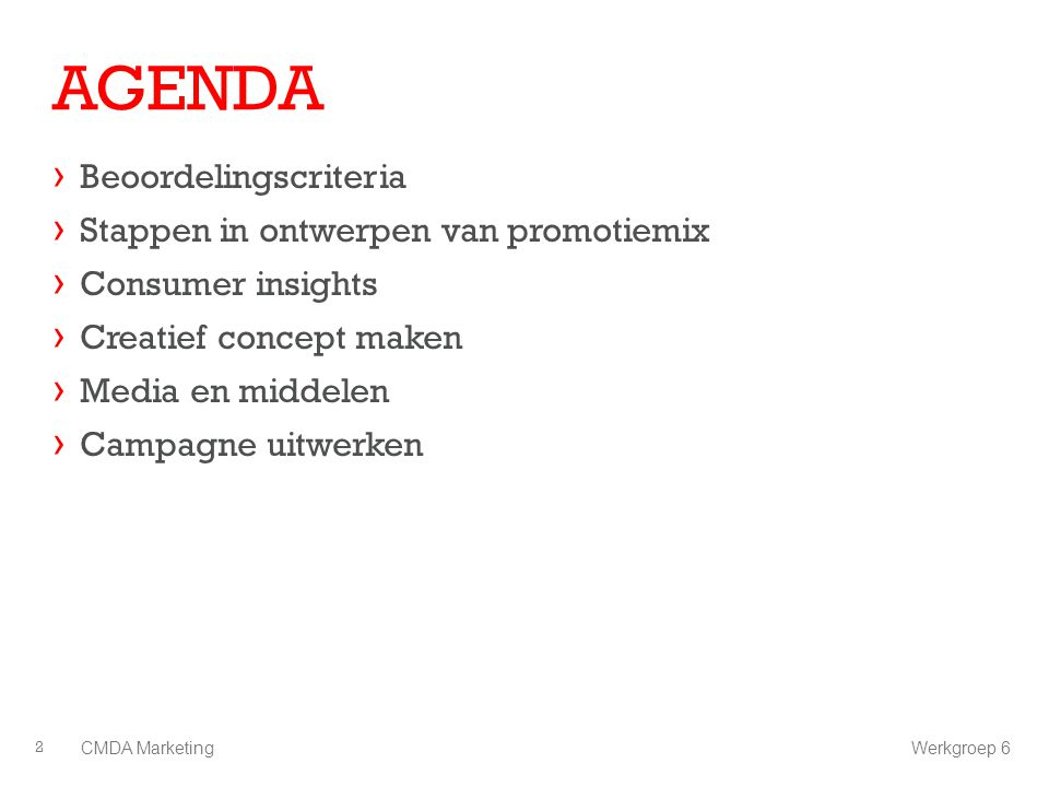 AGENDA Beoordelingscriteria Stappen in ontwerpen van promotiemix