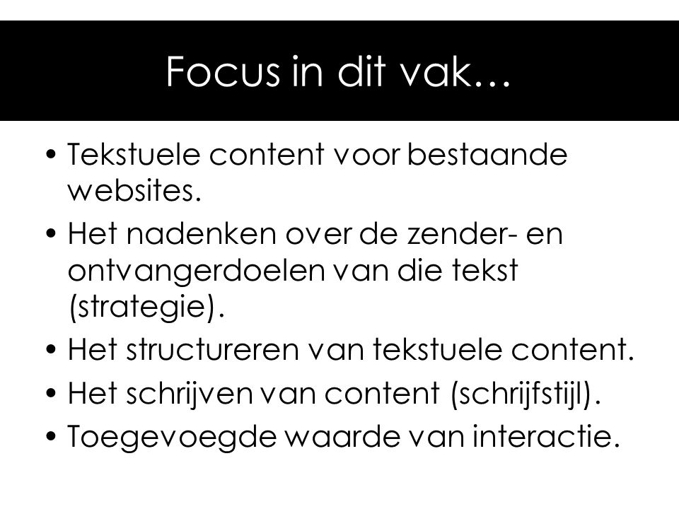 Focus in dit vak… Tekstuele content voor bestaande websites.