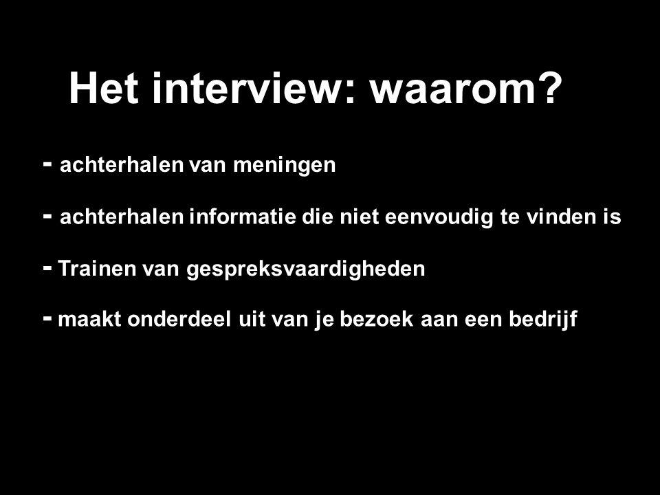 Het interview: waarom - achterhalen van meningen