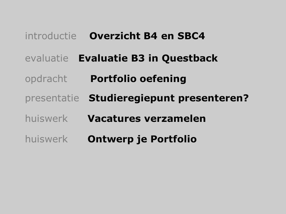 introductie Overzicht B4 en SBC4 evaluatie Evaluatie B3 in Questback