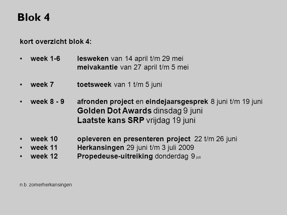 Blok 4 Golden Dot Awards dinsdag 9 juni