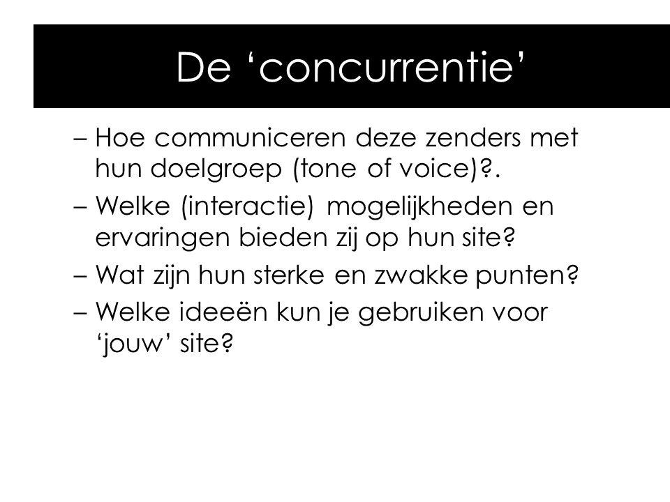De 'concurrentie' Hoe communiceren deze zenders met hun doelgroep (tone of voice) .