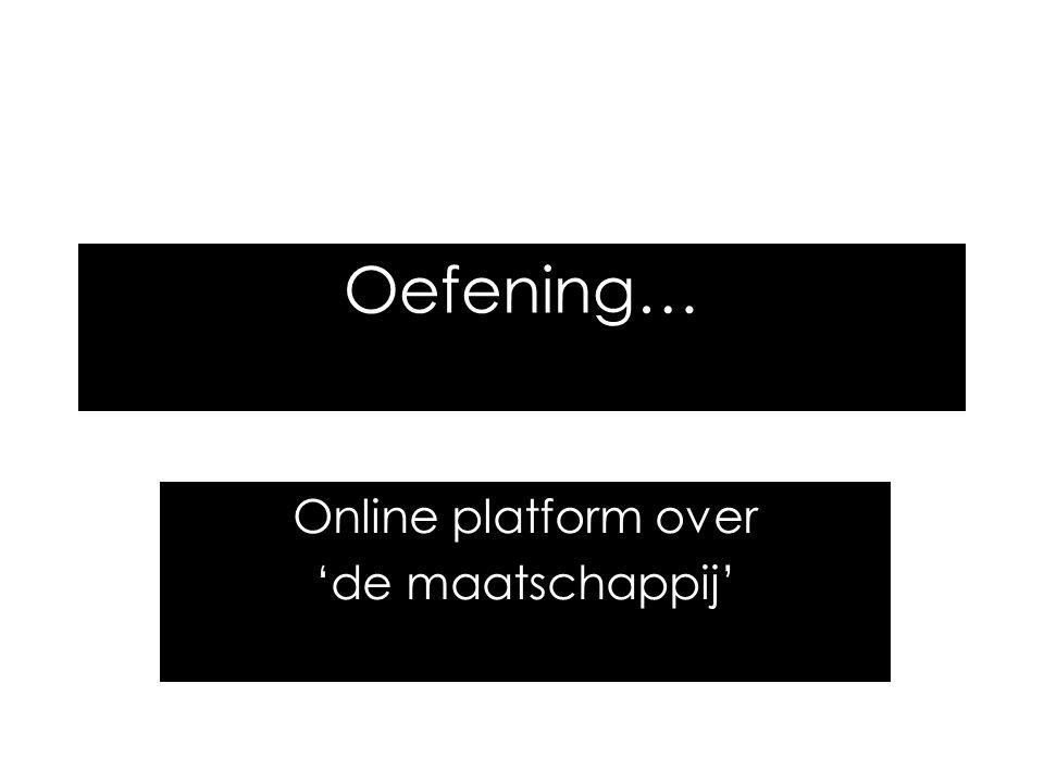 Online platform over 'de maatschappij'
