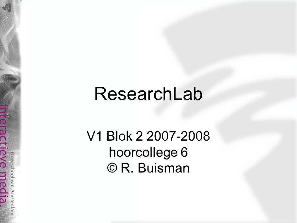 V1 Blok 2 2007-2008 hoorcollege 6 © R. Buisman