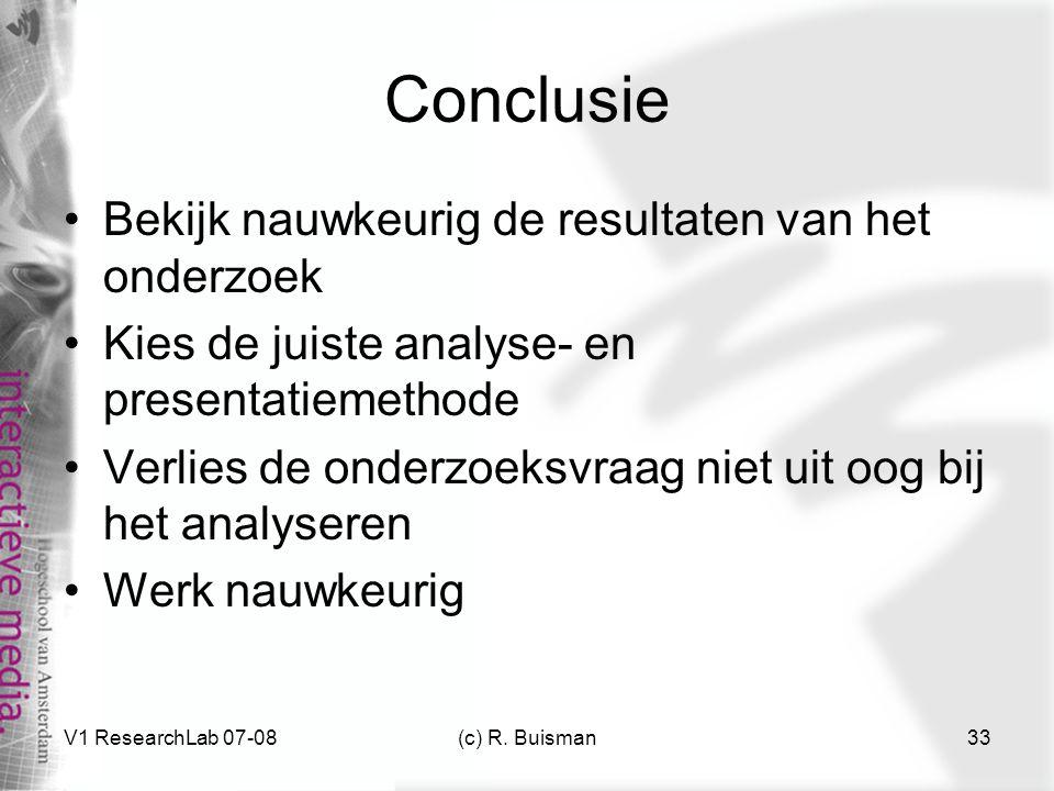 Conclusie Bekijk nauwkeurig de resultaten van het onderzoek