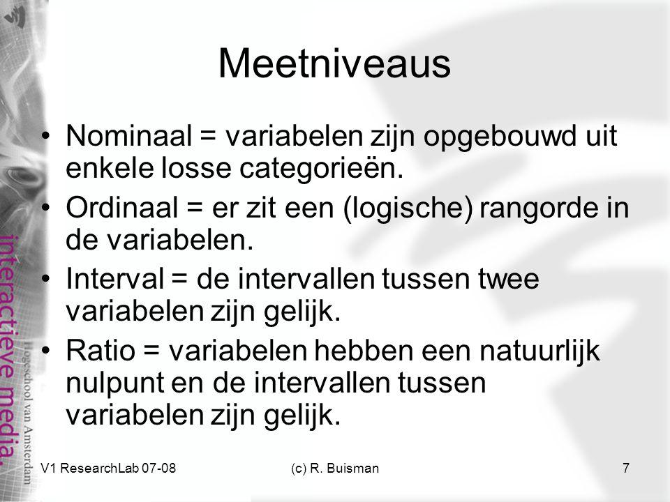 Meetniveaus Nominaal = variabelen zijn opgebouwd uit enkele losse categorieën. Ordinaal = er zit een (logische) rangorde in de variabelen.