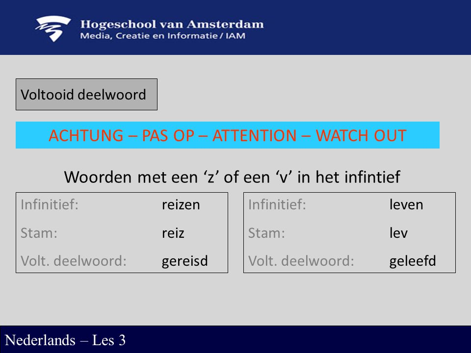ACHTUNG – PAS OP – ATTENTION – WATCH OUT