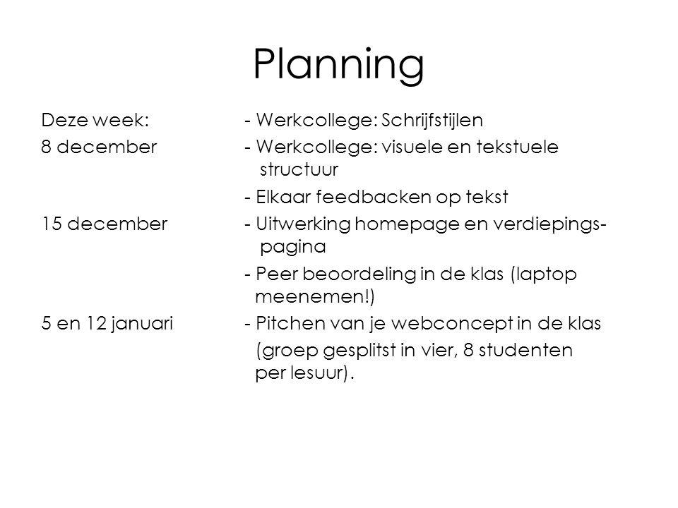 Planning Deze week: - Werkcollege: Schrijfstijlen