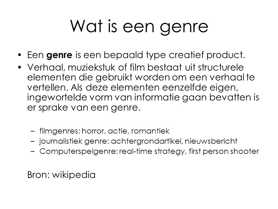 Wat is een genre Een genre is een bepaald type creatief product.