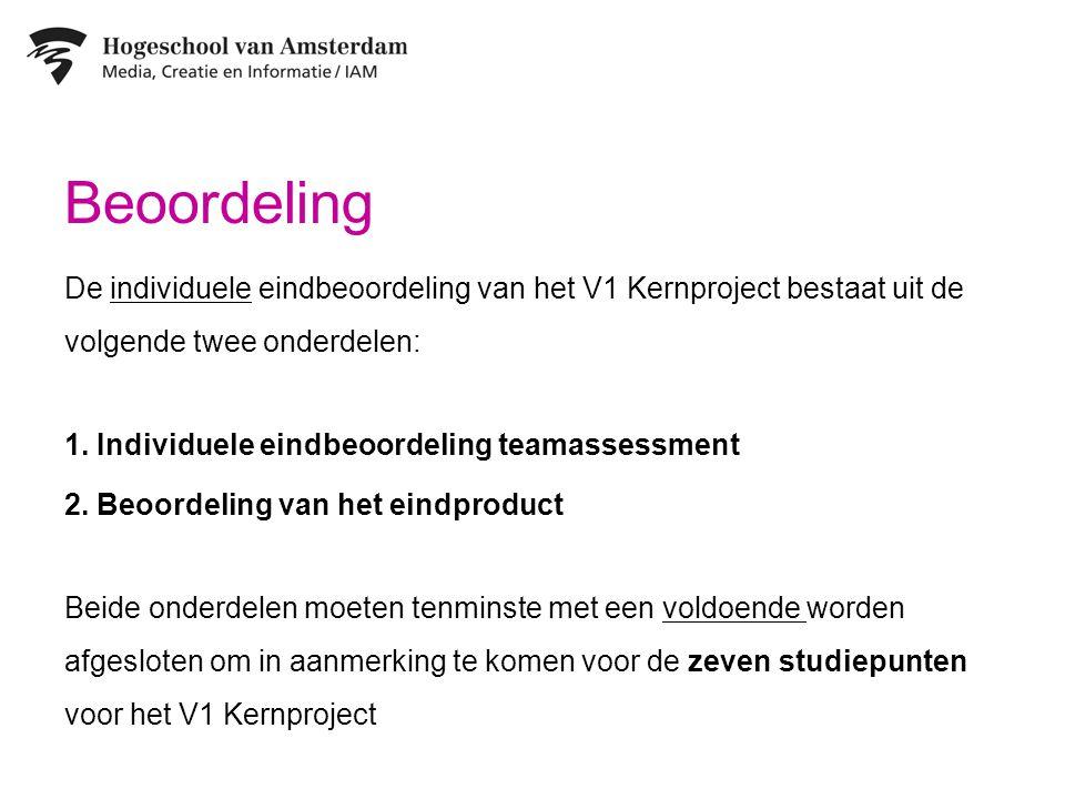 Beoordeling De individuele eindbeoordeling van het V1 Kernproject bestaat uit de volgende twee onderdelen:
