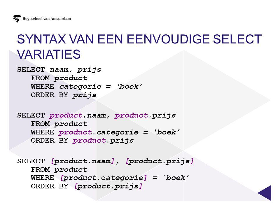 Syntax van een eenvoudige SELECT variaties
