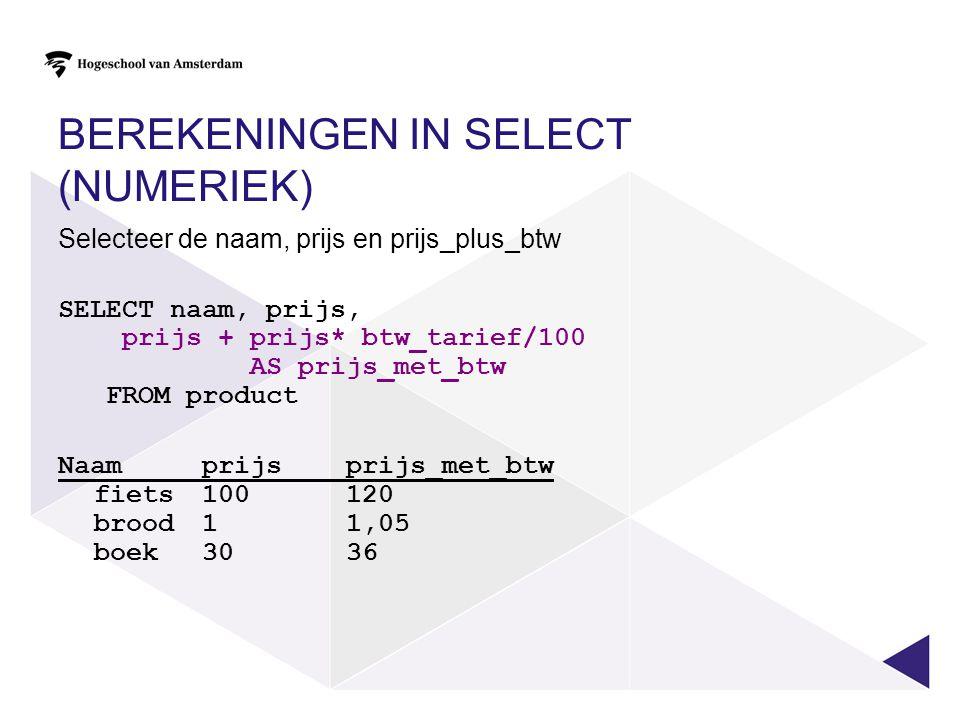 Berekeningen in SELECT (numeriek)