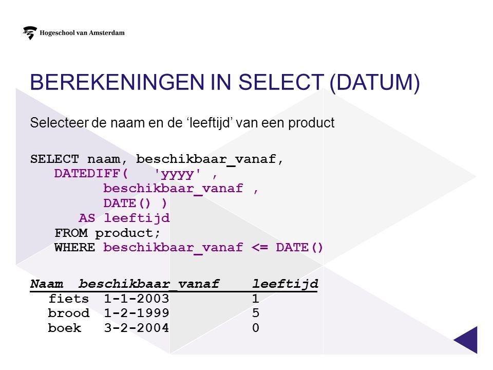 Berekeningen in SELECT (datum)