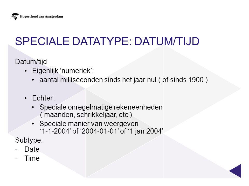 Speciale datatype: datum/tijd