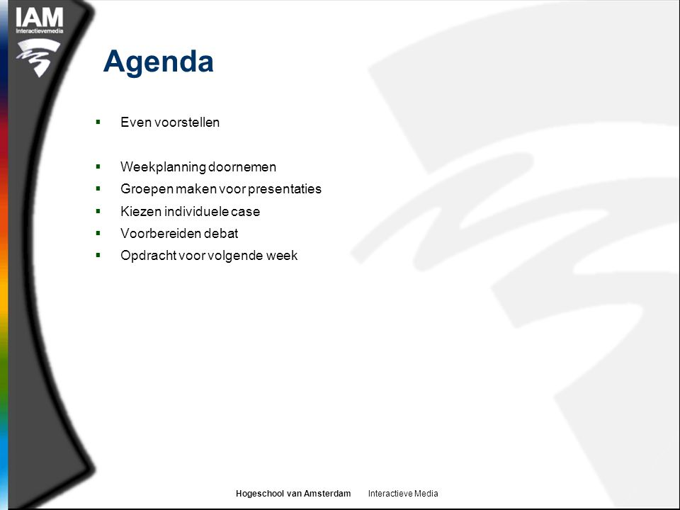 Agenda Even voorstellen Weekplanning doornemen