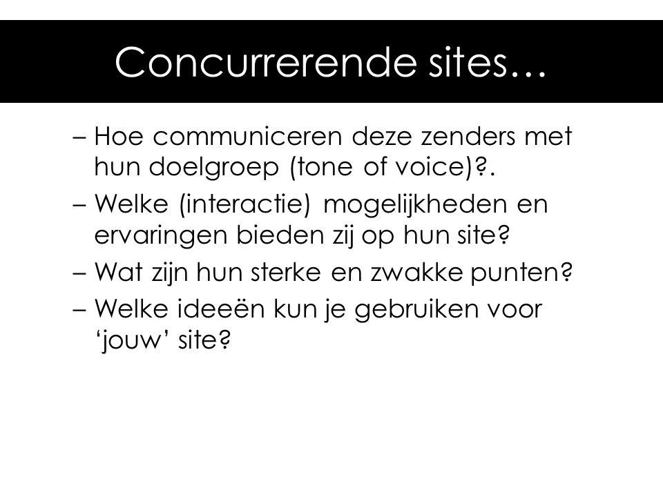 Concurrerende sites… Hoe communiceren deze zenders met hun doelgroep (tone of voice) .