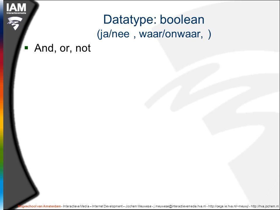 Datatype: boolean (ja/nee , waar/onwaar, )