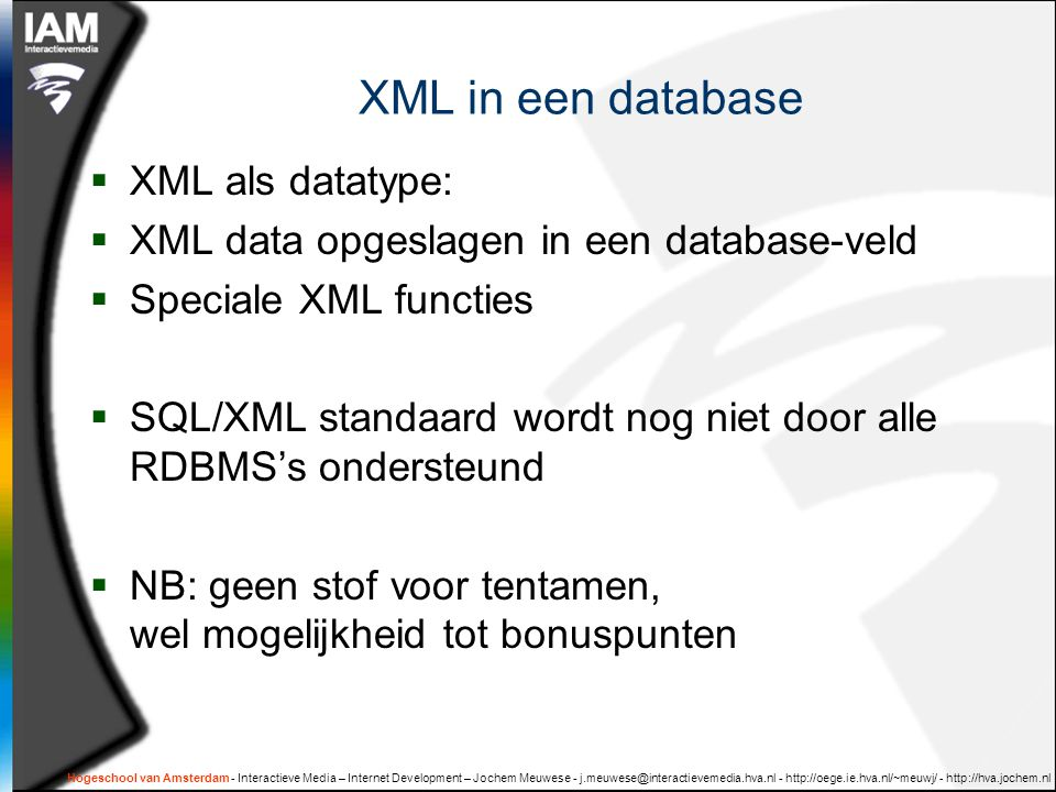 XML in een database XML als datatype: