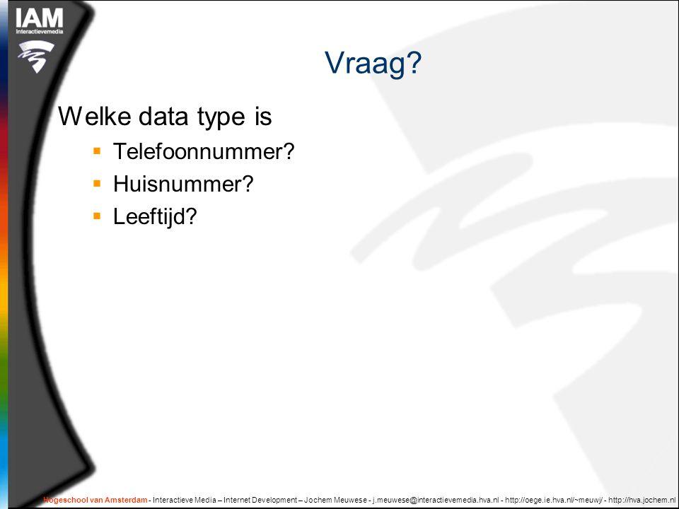 Vraag Welke data type is Telefoonnummer Huisnummer Leeftijd