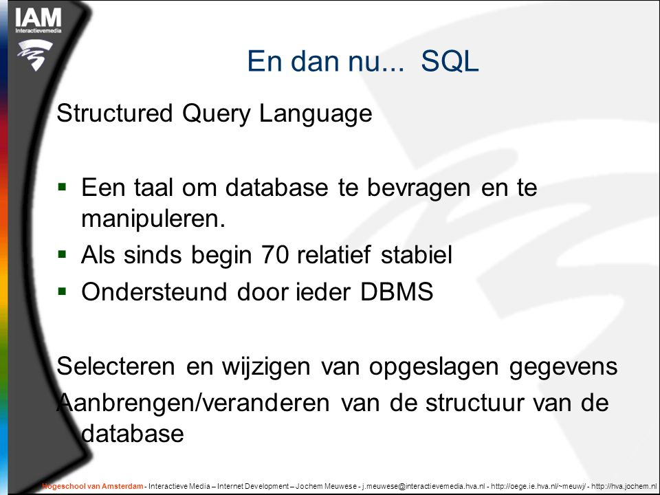 En dan nu... SQL Structured Query Language