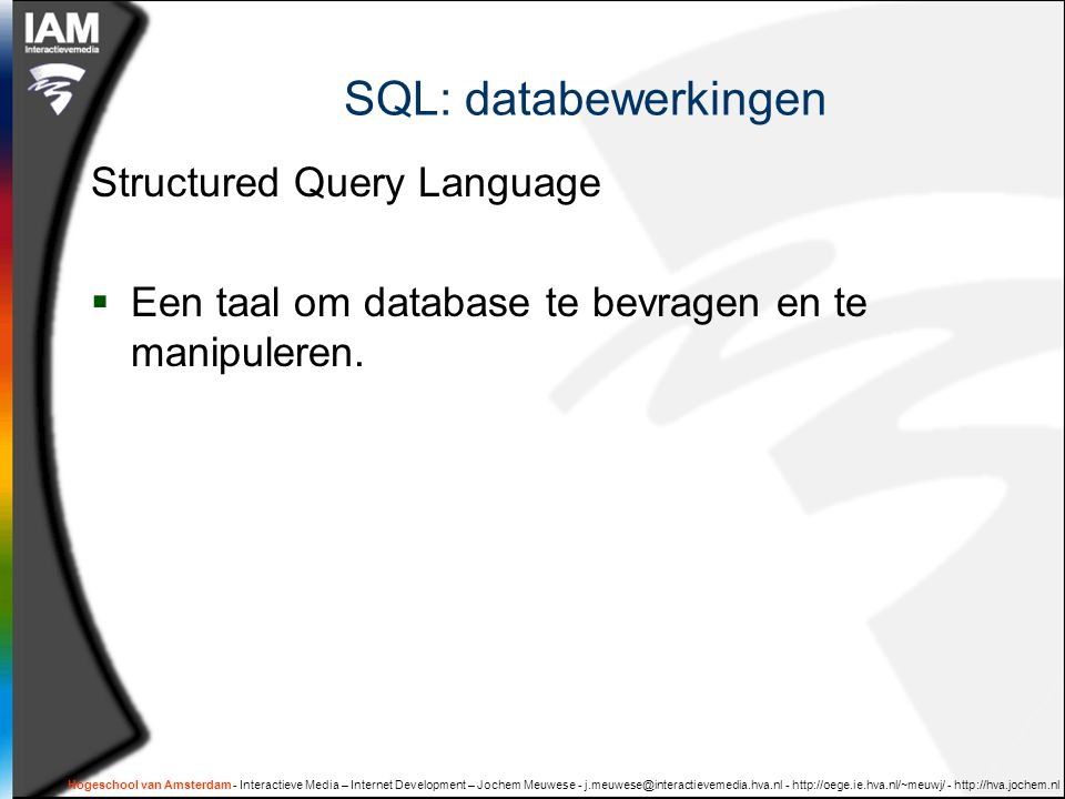 SQL: databewerkingen Structured Query Language