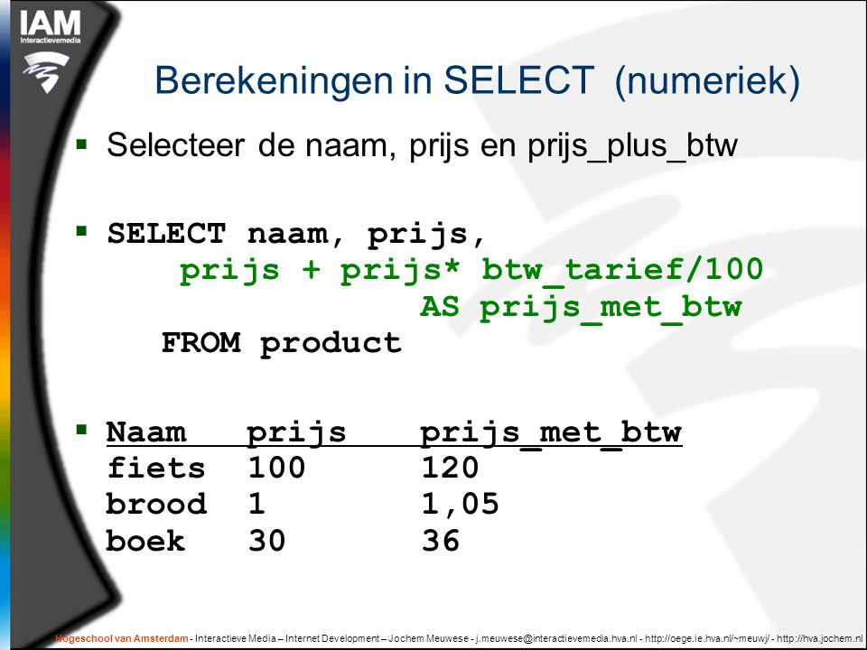 Berekeningen in SELECT (numeriek)