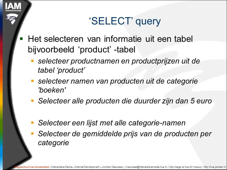'SELECT' query Het selecteren van informatie uit een tabel bijvoorbeeld 'product' -tabel.
